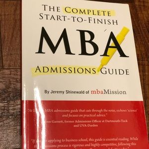 Other - The Complete Start-to-Finish Guide - MBA Admission